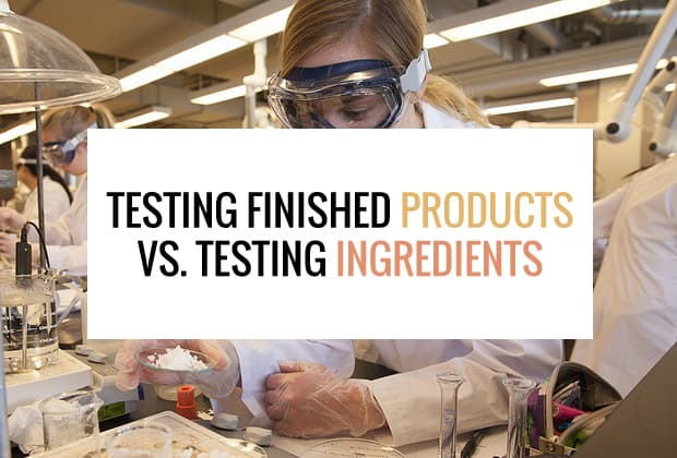 testing products vs ingredients