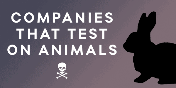 List of companies that DO test on animals