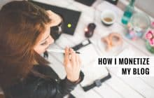 How I Monetize My Blog (And How You Can Too!)
