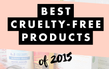 The Absolute Best Cruelty-Free Beauty Products Of 2015