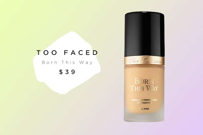 """The Too Faced Born This Way Foundation ($39 for 1 oz) is described as an """"oil-free foundation that masterfully diffuses the line between makeup and skin"""" ..."""